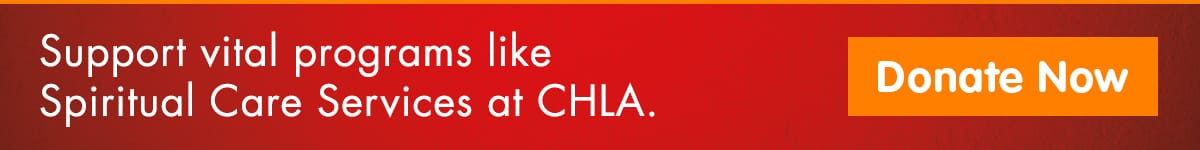 Support vital programs like Spiritual Care Services at CHLA.