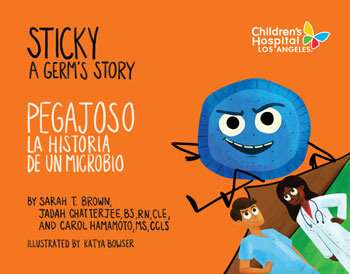 Sticky: A Germ's Story | Children's Hospital Los Angeles